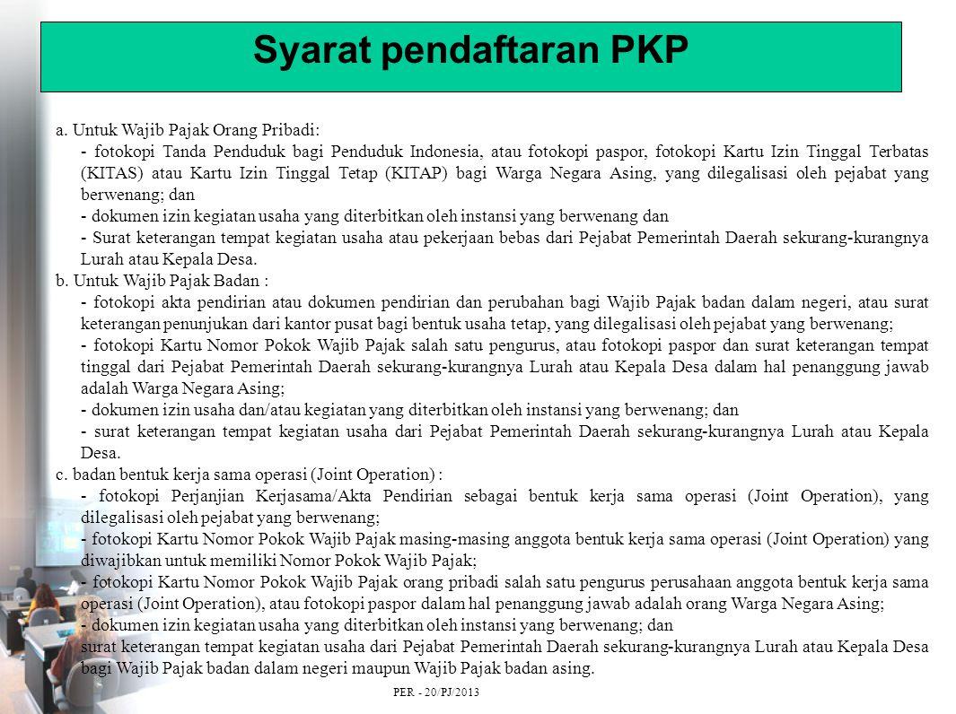 Syarat pendaftaran PKP a.