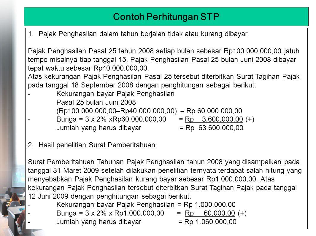 Contoh Perhitungan STP 1.Pajak Penghasilan dalam tahun berjalan tidak atau kurang dibayar.