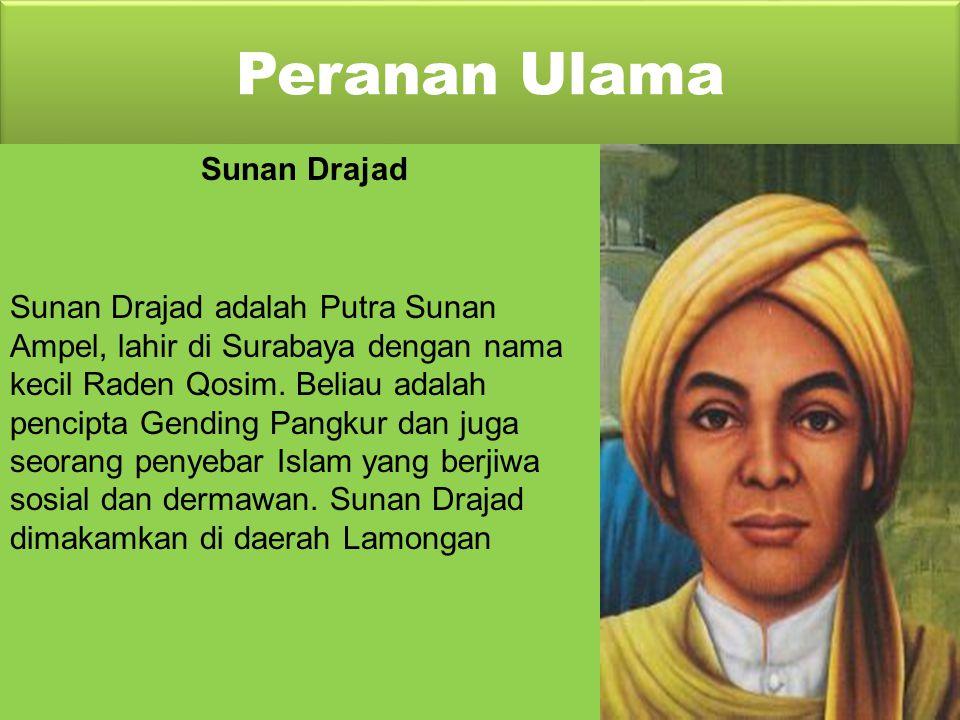 Peranan Ulama Sunan Ampel Sunan Ampel berasal dari Jeumpa, Aceh, dengan nama kecil Raden Rahmat. Beliau datang ke Jawa pada tahun 1421 M menggantikan