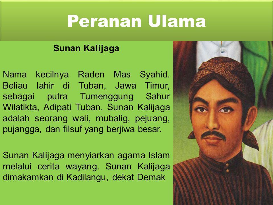 Peranan Ulama Sunan Giri Syekh Maulana Ainul Yakin, dengan nama kecilnya Raden Paku, adalah putra Syekh Maulana Ishak yang mendirikan pesantern di Gir