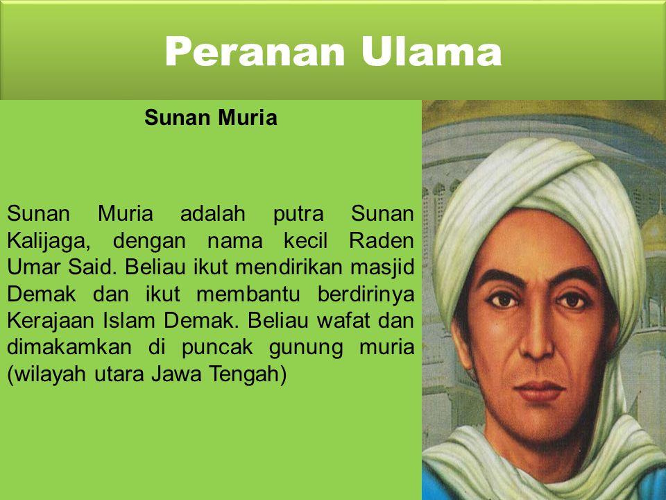 Peranan Ulama Sunan Kudus Nama kecil Sunan Kudus adalah Sayyid Ja'far Shodiq, berasal dari Palestina. Beliau datang ke Jawa pada tahun 1436 M. Daerah