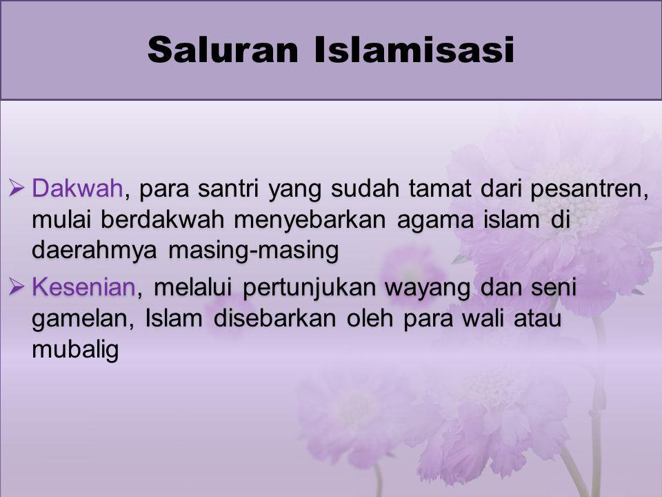  Perdagangan, melalui pedagang-pedagang Arab, Persia, dan Gujarat, masyarakat Indonesia mengenal Islam.  Perkawinan, pedagang-pedagang Islam yang me