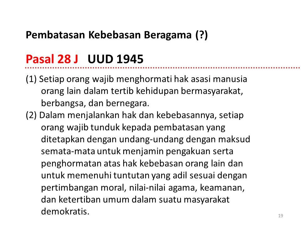 19 (1) Setiap orang wajib menghormati hak asasi manusia orang lain dalam tertib kehidupan bermasyarakat, berbangsa, dan bernegara. (2) Dalam menjalank