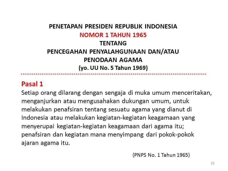 25 Pasal 1 Setiap orang dilarang dengan sengaja di muka umum menceritakan, menganjurkan atau mengusahakan dukungan umum, untuk melakukan penafsiran te