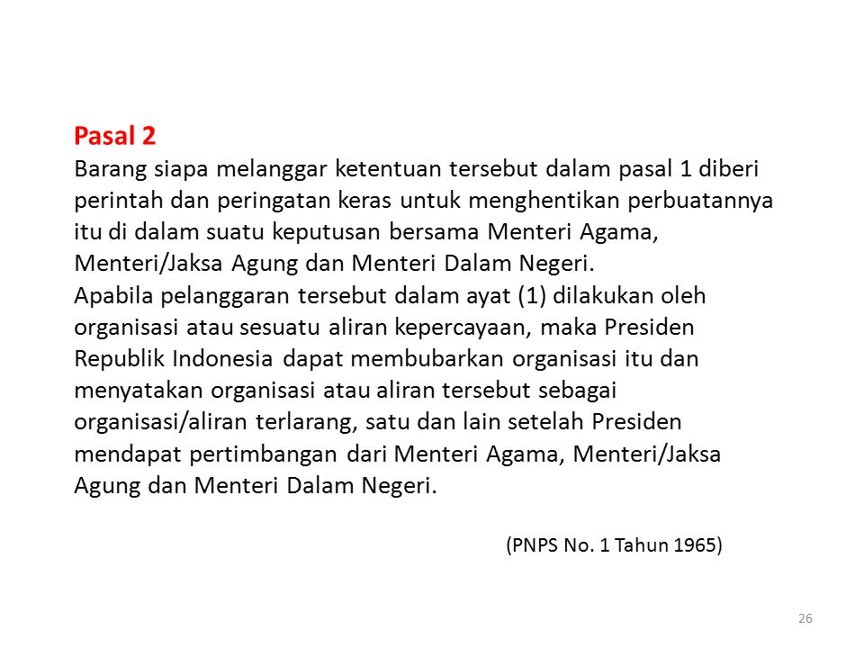 26 Pasal 2 Barang siapa melanggar ketentuan tersebut dalam pasal 1 diberi perintah dan peringatan keras untuk menghentikan perbuatannya itu di dalam s
