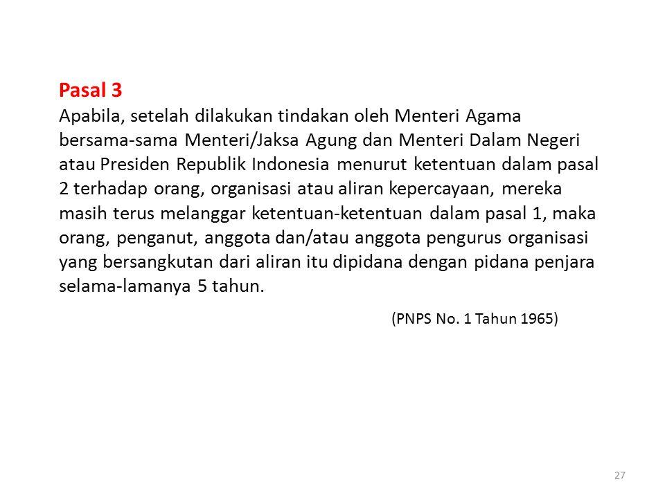 27 Pasal 3 Apabila, setelah dilakukan tindakan oleh Menteri Agama bersama-sama Menteri/Jaksa Agung dan Menteri Dalam Negeri atau Presiden Republik Ind