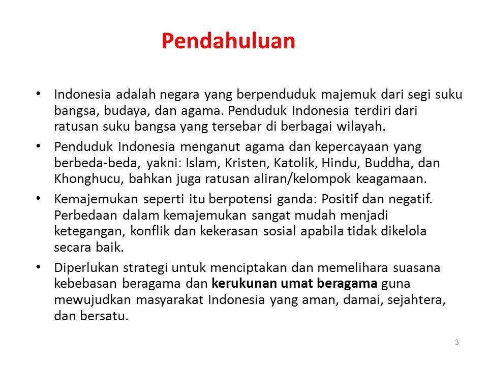 3 Indonesia adalah negara yang berpenduduk majemuk dari segi suku bangsa, budaya, dan agama. Penduduk Indonesia terdiri dari ratusan suku bangsa yang