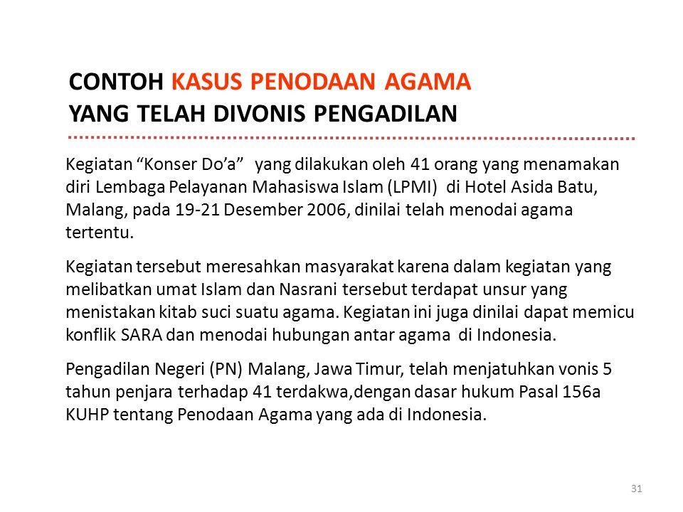 """31 Kegiatan """"Konser Do'a"""" yang dilakukan oleh 41 orang yang menamakan diri Lembaga Pelayanan Mahasiswa Islam (LPMI) di Hotel Asida Batu, Malang, pada"""