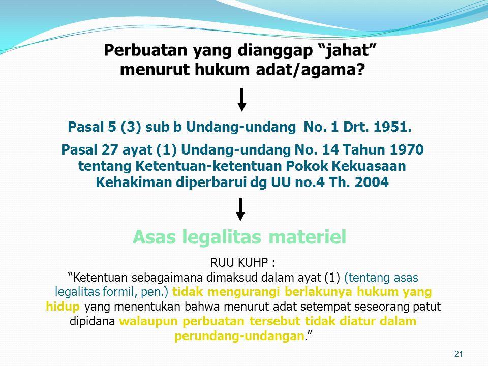 Perbuatan yang dianggap jahat menurut hukum adat/agama.