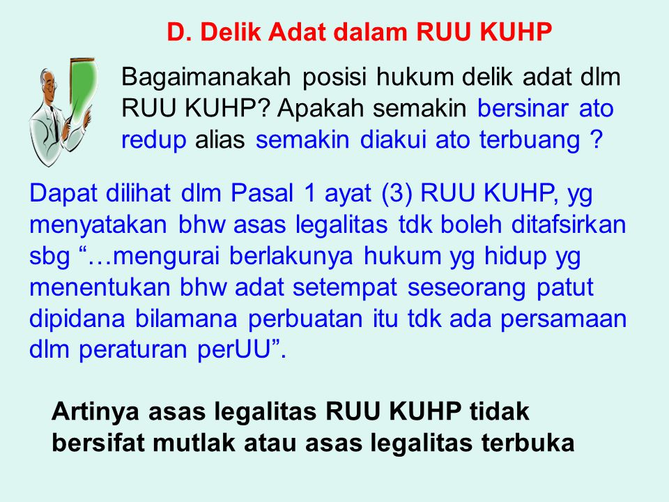 D.Delik Adat dalam RUU KUHP Bagaimanakah posisi hukum delik adat dlm RUU KUHP.