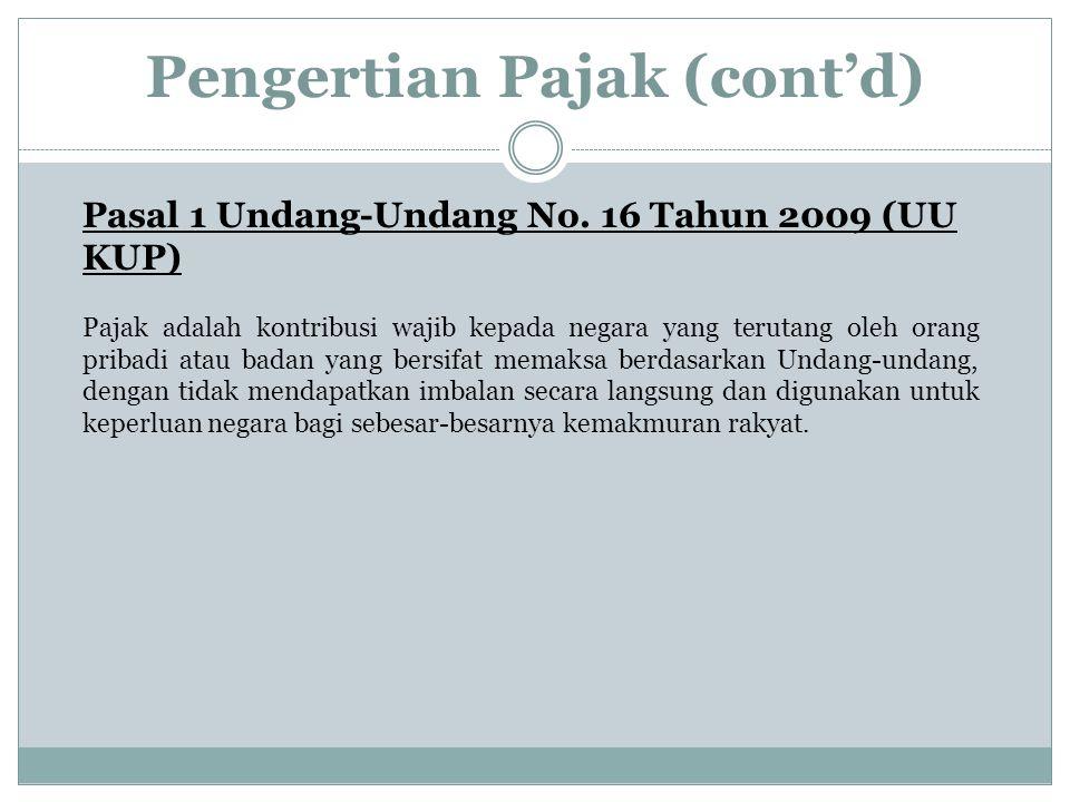 Pengertian Pajak (cont'd) Pasal 1 Undang-Undang No.