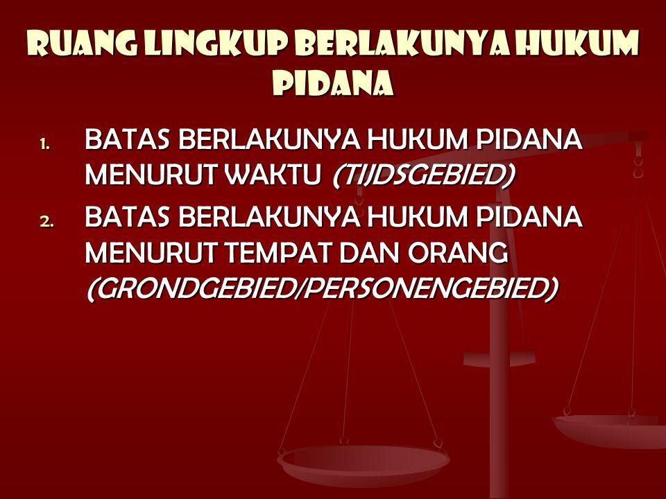 RUANG LINGKUP HUKUM PIDANA MENURUT WAKTU ASAS LEGALITAS ASAS CRIMINA EXTRA ORDINARIA (KEJAHATAN- KEJAHATAN YANG TIDAK DISEBUT DALAM UU) ASAS CRIMINA EXTRA ORDINARIA (KEJAHATAN- KEJAHATAN YANG TIDAK DISEBUT DALAM UU) PRINCIPLE OF LEGALITY TERMAKTUB DALAM PASAL 8 DECLARATION DES DROITS DE L'HOMME ET DUCITOYEN (1779) : SEMACAM UUD YANG DIBENTUK DI MASA PECAHNYA REVOLUSI PERANCIS PRINCIPLE OF LEGALITY TERMAKTUB DALAM PASAL 8 DECLARATION DES DROITS DE L'HOMME ET DUCITOYEN (1779) : SEMACAM UUD YANG DIBENTUK DI MASA PECAHNYA REVOLUSI PERANCIS VON FEUERBACH (1775-1833) : NULLUMDELICTUM NULLA POENA SINA PRAEVIA LEGE : TIDAK ADA TINDAK PIDANA, TIDAK ADA PIDANA TANPA PERATURAN TERLEBIH DULU VON FEUERBACH (1775-1833) : NULLUMDELICTUM NULLA POENA SINA PRAEVIA LEGE : TIDAK ADA TINDAK PIDANA, TIDAK ADA PIDANA TANPA PERATURAN TERLEBIH DULU