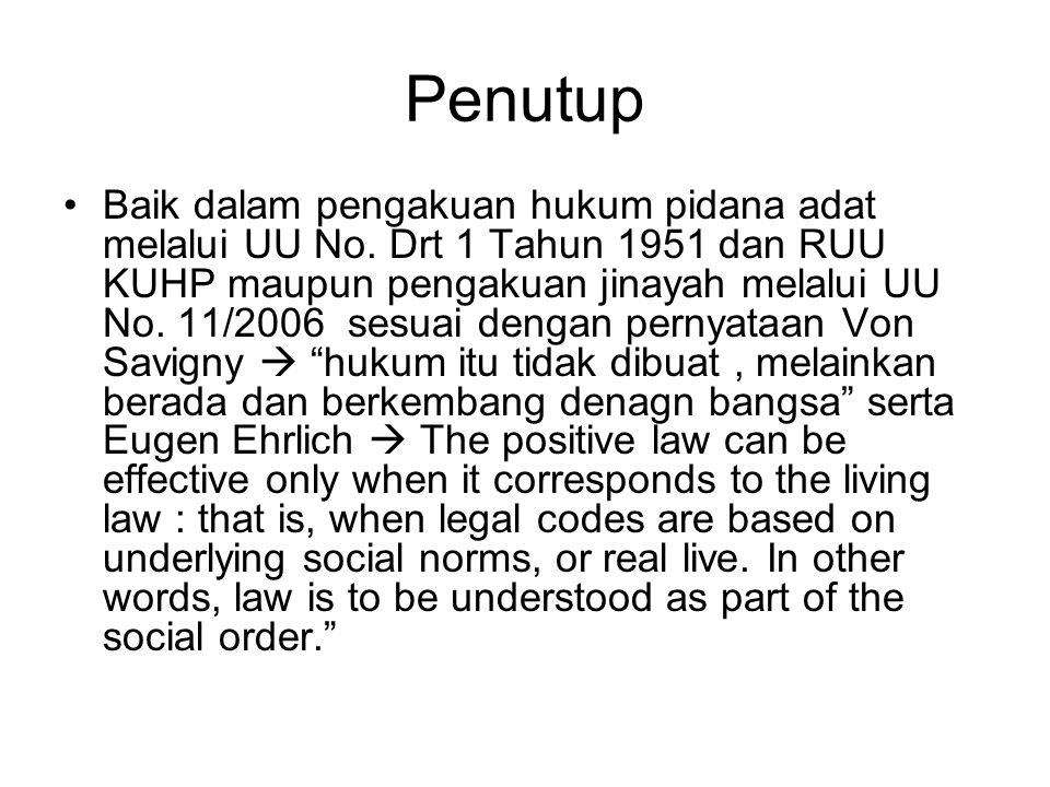 Penutup Baik dalam pengakuan hukum pidana adat melalui UU No.