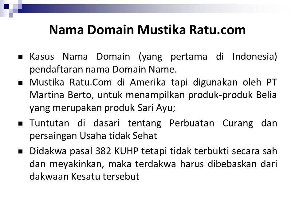 Nama Domain Mustika Ratu.com Kasus Nama Domain (yang pertama di Indonesia) pendaftaran nama Domain Name. Mustika Ratu.Com di Amerika tapi digunakan ol