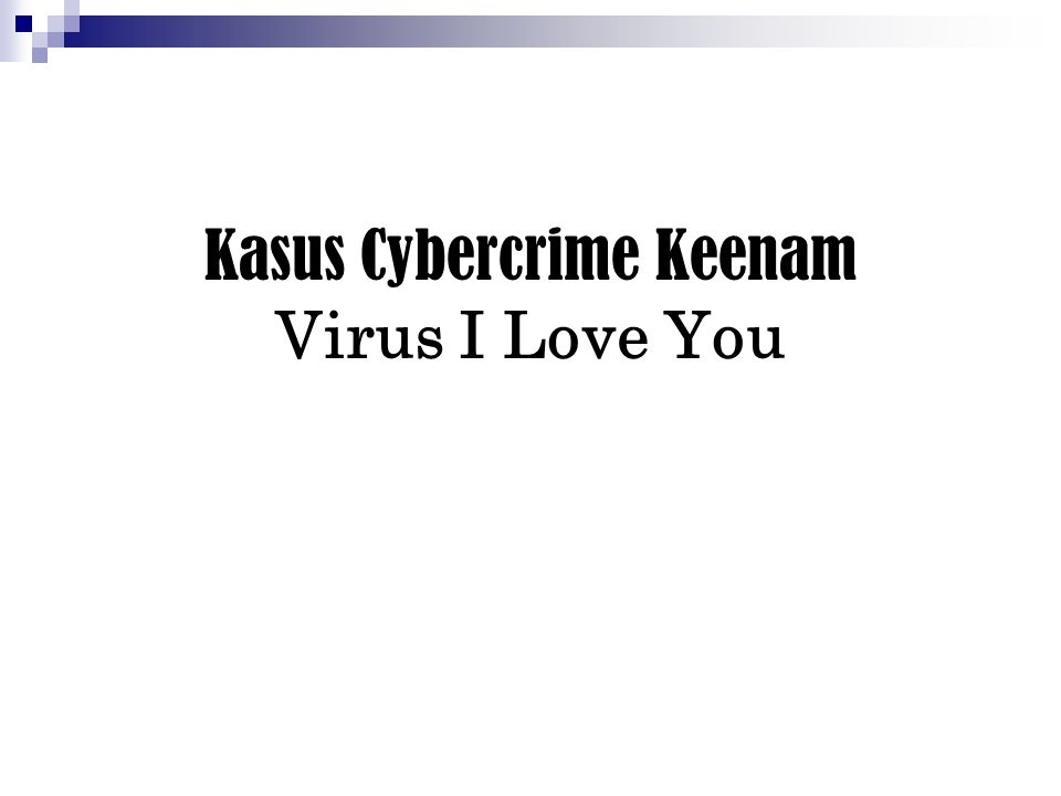 Kasus Cybercrime Keenam Virus I Love You