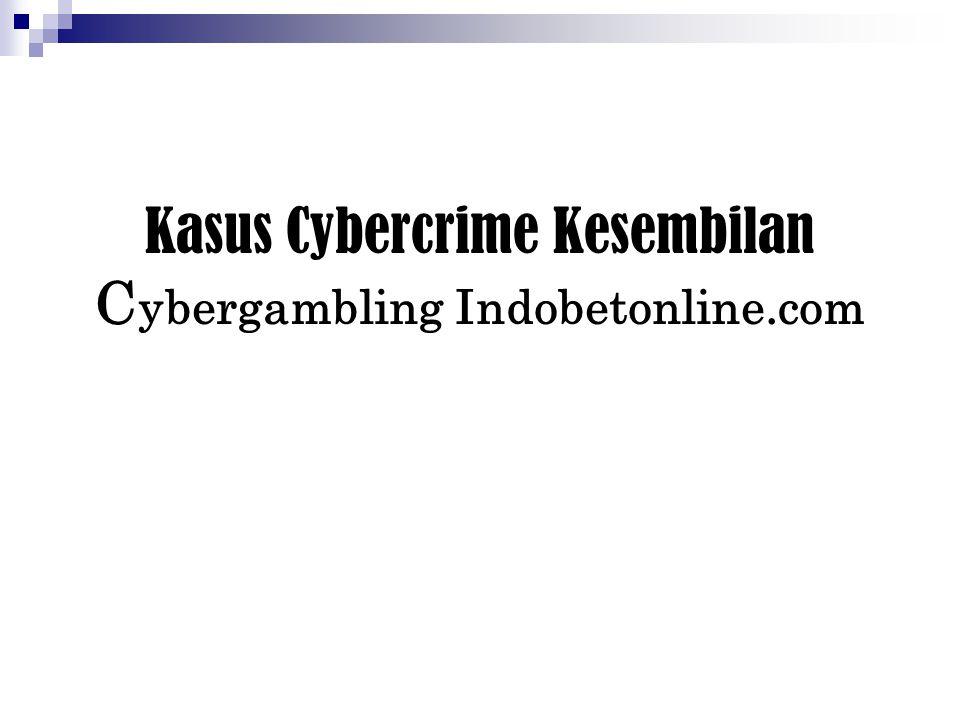 Kasus Cybercrime Kesembilan C ybergambling Indobetonline.com