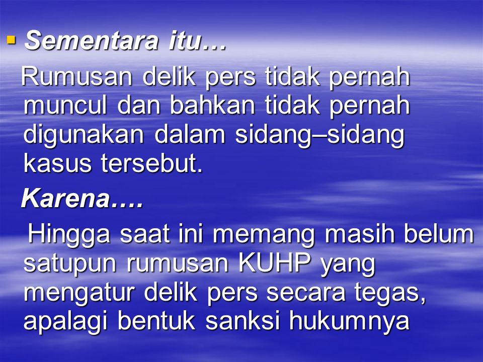  Bambang Harymurti, Pemimpin Redaksi Tempo yang dituntut dua tahun penjara karena pasal pencemaran nama baik, perubahan KUHP adalah sebuah solusi jangka panjang.
