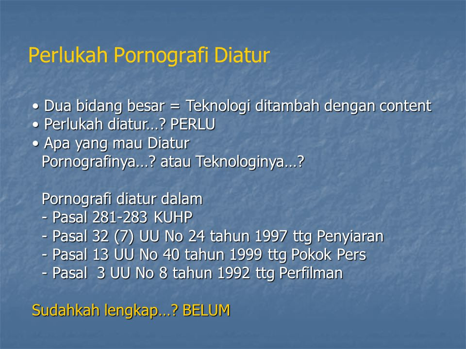 Contoh di Beberapa Negara… The Child Pornography Prevention Act of 1996 The Child Pornography Prevention Act of 1996 Broadcasting and advertising act Broadcasting and advertising act CHILD TRAFFICKING AND PORNOGRAPHY ACT, 1998 CHILD TRAFFICKING AND PORNOGRAPHY ACT, 1998 The sexual offences act 1996 The sexual offences act 1996 Telecommunications Act of 1996 Telecommunications Act of 1996 it is a federal crime for anyone using the mail, interstate or foreign commerce, to persuade, induce, or entice any individual younger than the age of 18 to engage in any sexual act for which the person may be criminally prosecuted. it is a federal crime for anyone using the mail, interstate or foreign commerce, to persuade, induce, or entice any individual younger than the age of 18 to engage in any sexual act for which the person may be criminally prosecuted.