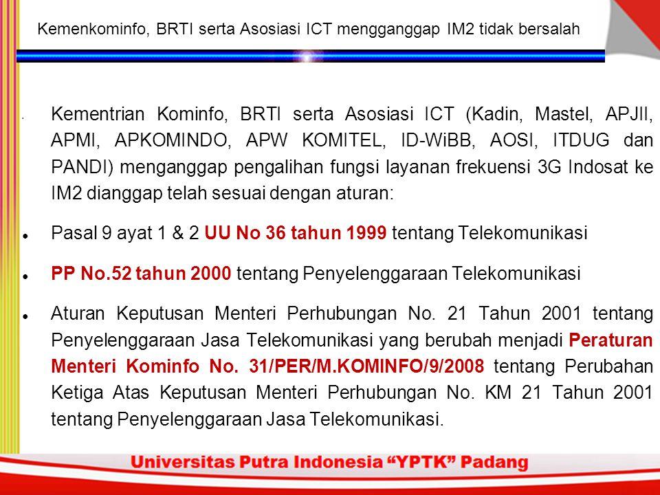 ● Pasal 58 ayat (3) PP No 52 Tahun 2000 tentang penyelenggaraan Telekomunikasi, pasal 3:PP No 52 Tahun 2000 Pemberian izin untuk penyelenggaraan jaringan dan atau jasa telekomunikasi dilakukan melalui evaluasi atau seleksi.