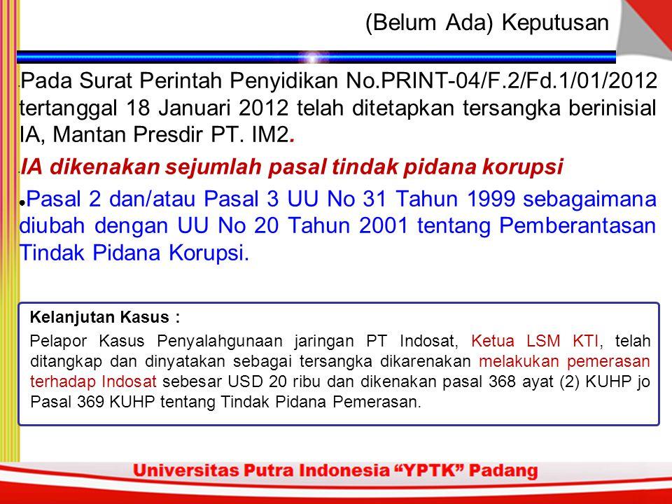 Indosat telah memenuhi kewajiban: ● Pendapatan Negara Bukan Pajak (PNBP) baik berupa up front fee ● Biaya Hak Penyelenggaraan (BHP) frekuensi radio ●