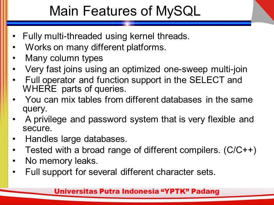 Open Source SQL database management system relational database mampu menyimpan data dalam skala yang sangat besar dikembangkan, didistribusikan dan disuport oleh MySQL AB menggunakan Structured Query Language (SQL) sebagai bahasa standardnya - SQL:2003 PHP & MySQL MySQL