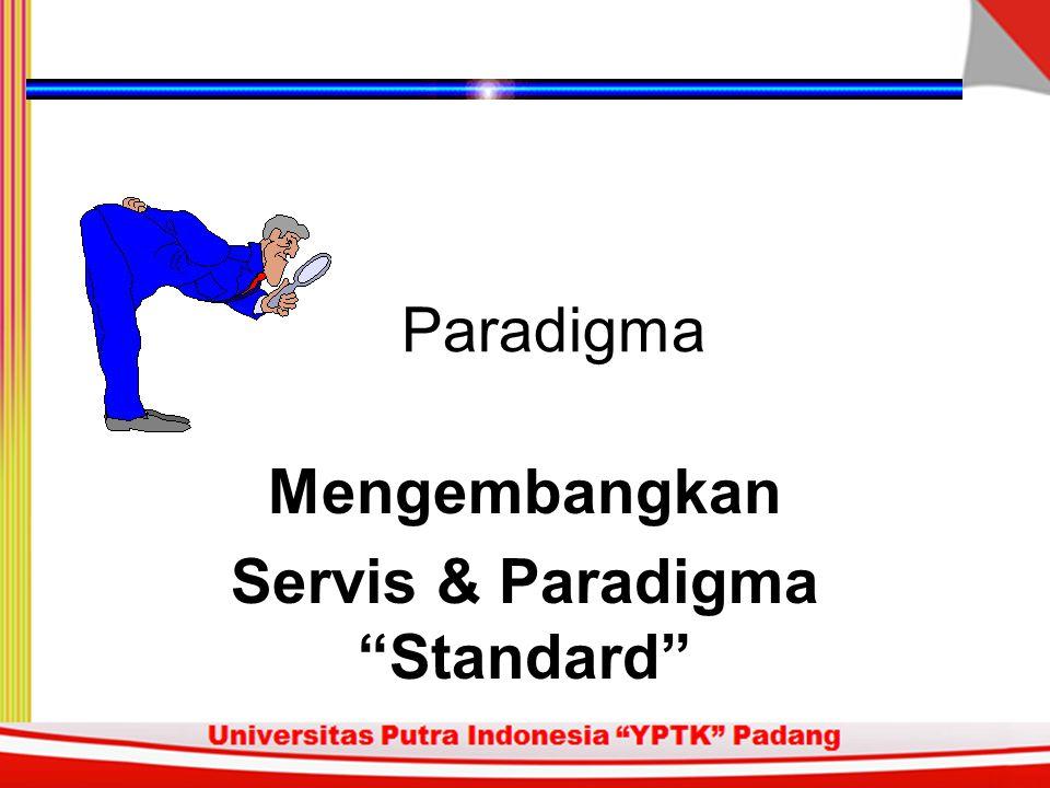 Paradigma Mengembangkan Servis & Paradigma Standard