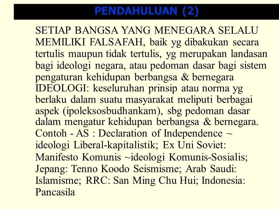 Ideologi nasional bangsa Indonesia yg tercermin dan terkandung dalam Pembukaan UUD 1945 merupakan ideologi perjuangan yg sarat dg jiwa dan semangat perjuangan bangsa dalam mewujudkan negara merdeka, bersatu, berdaulat, adil dan makmur.