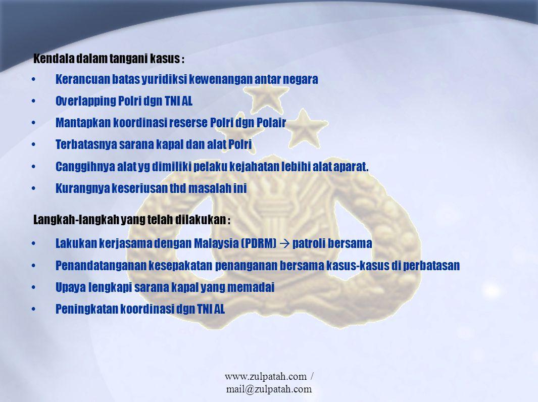 Kerancuan batas yuridiksi kewenangan antar negara Overlapping Polri dgn TNI AL Mantapkan koordinasi reserse Polri dgn Polair Terbatasnya sarana kapal