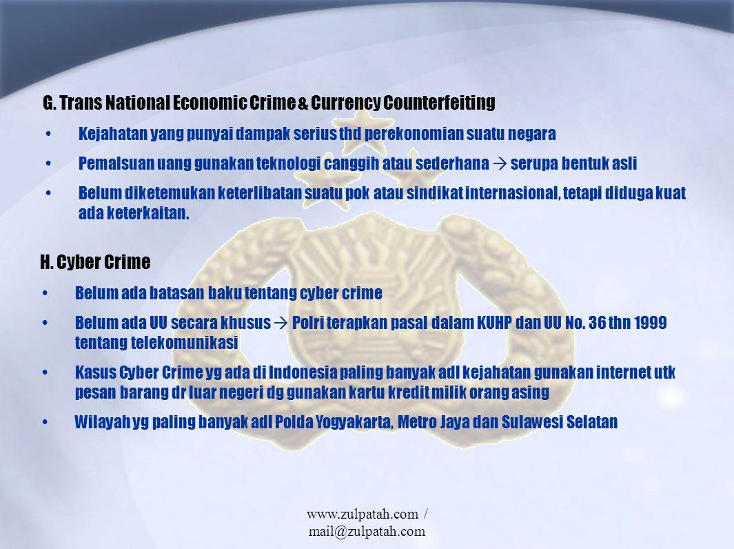 G. Trans National Economic Crime & Currency Counterfeiting Kejahatan yang punyai dampak serius thd perekonomian suatu negara Pemalsuan uang gunakan te