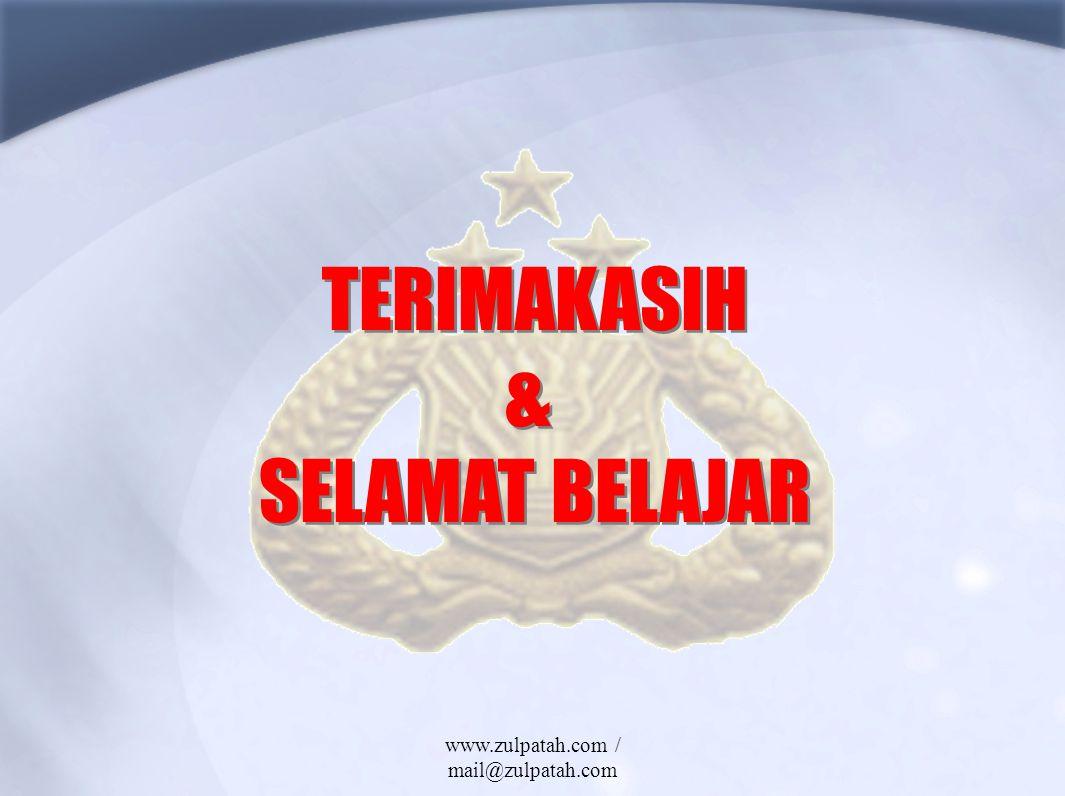 TERIMAKASIH & SELAMAT BELAJAR TERIMAKASIH & SELAMAT BELAJAR www.zulpatah.com / mail@zulpatah.com