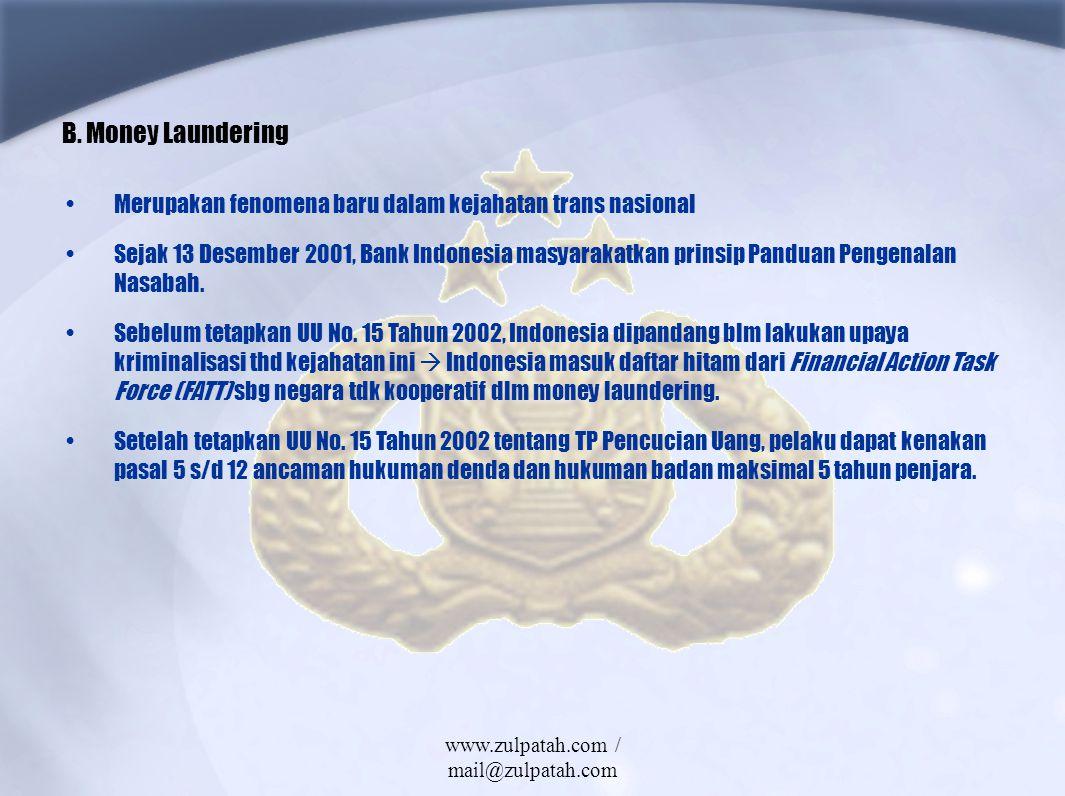 B. Money Laundering Merupakan fenomena baru dalam kejahatan trans nasional Sejak 13 Desember 2001, Bank Indonesia masyarakatkan prinsip Panduan Pengen
