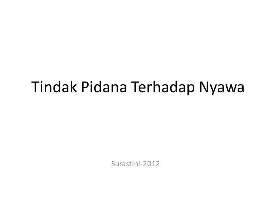 Tindak Pidana Terhadap Nyawa Surastini-2012