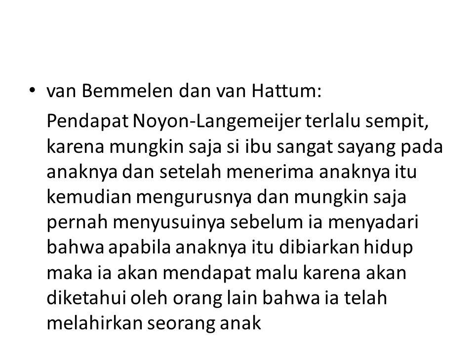 van Bemmelen dan van Hattum: Pendapat Noyon-Langemeijer terlalu sempit, karena mungkin saja si ibu sangat sayang pada anaknya dan setelah menerima ana