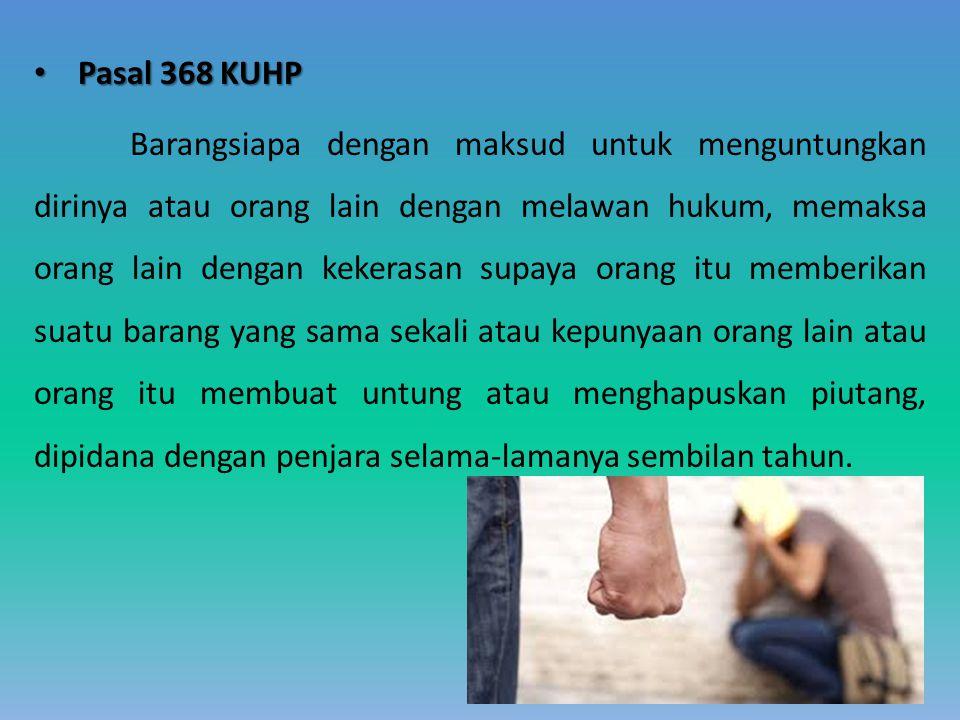 Ketentuan Hukum lain mengenai Pemerasan oleh Pelajar, yaitu: Pasal 351, 354, 355 KUHP perkelahian pelajar.