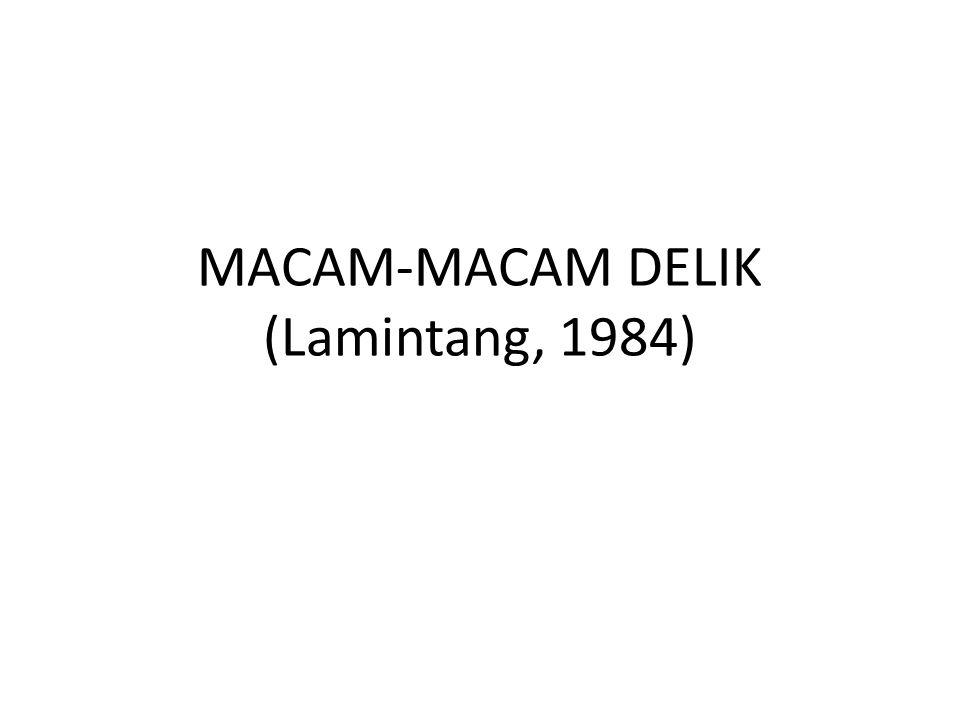 MACAM-MACAM DELIK (Lamintang, 1984)
