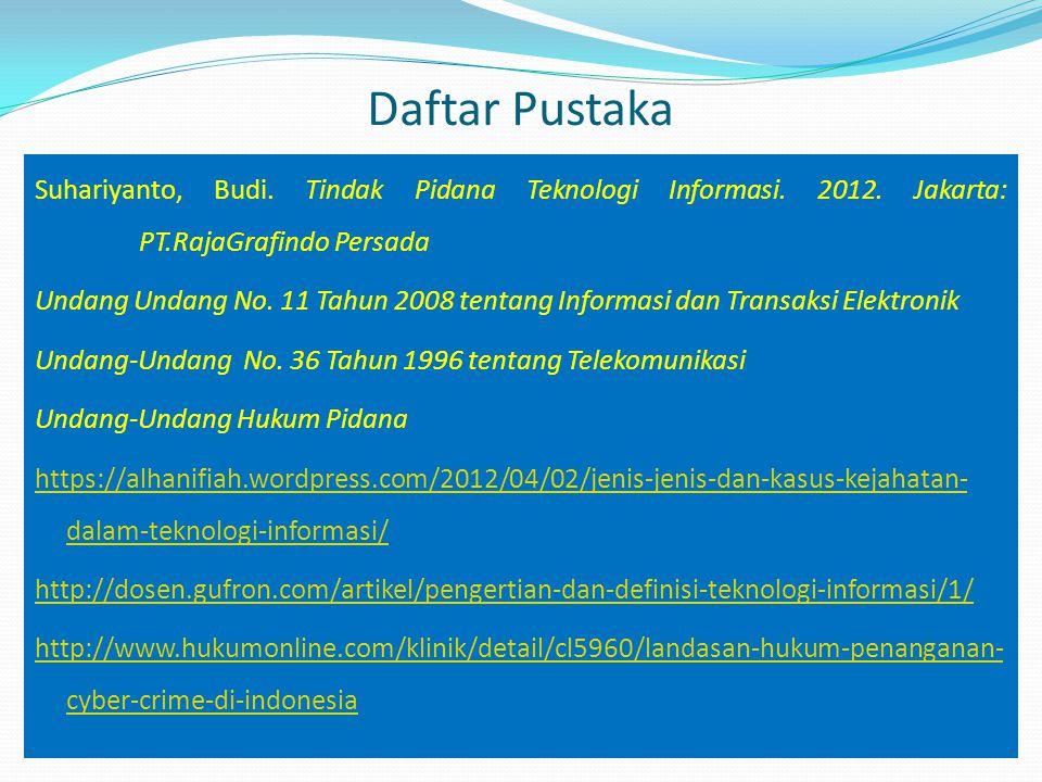 Daftar Pustaka Suhariyanto, Budi.Tindak Pidana Teknologi Informasi.
