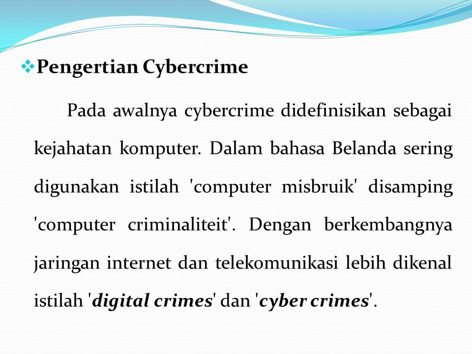  Pengertian Cybercrime Pada awalnya cybercrime didefinisikan sebagai kejahatan komputer.