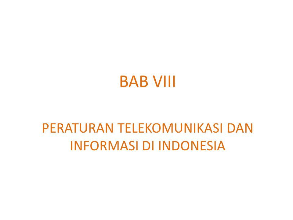 BAB VIII PERATURAN TELEKOMUNIKASI DAN INFORMASI DI INDONESIA