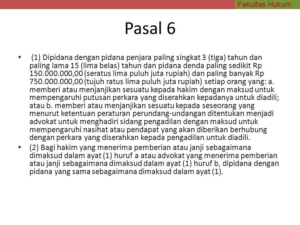 Fakultas Hukum Pasal 6 (1) Dipidana dengan pidana penjara paling singkat 3 (tiga) tahun dan paling lama 15 (lima belas) tahun dan pidana denda paling