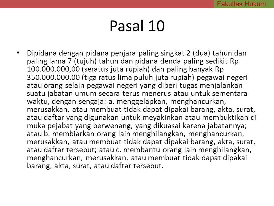 Fakultas Hukum Pasal 10 Dipidana dengan pidana penjara paling singkat 2 (dua) tahun dan paling lama 7 (tujuh) tahun dan pidana denda paling sedikit Rp