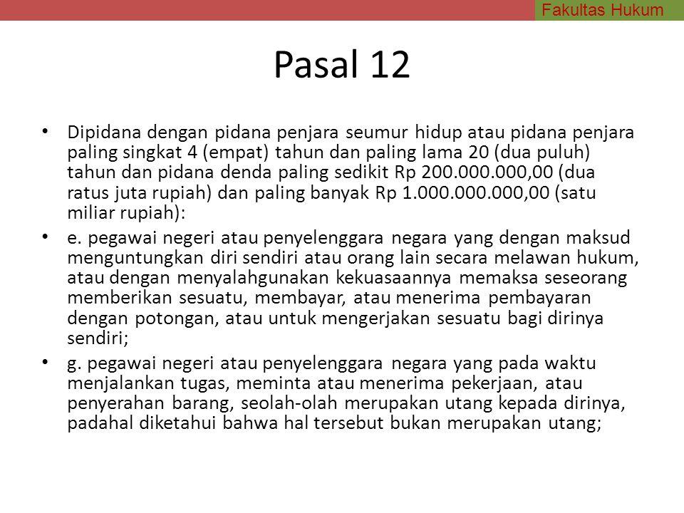 Fakultas Hukum Pasal 12 Dipidana dengan pidana penjara seumur hidup atau pidana penjara paling singkat 4 (empat) tahun dan paling lama 20 (dua puluh)
