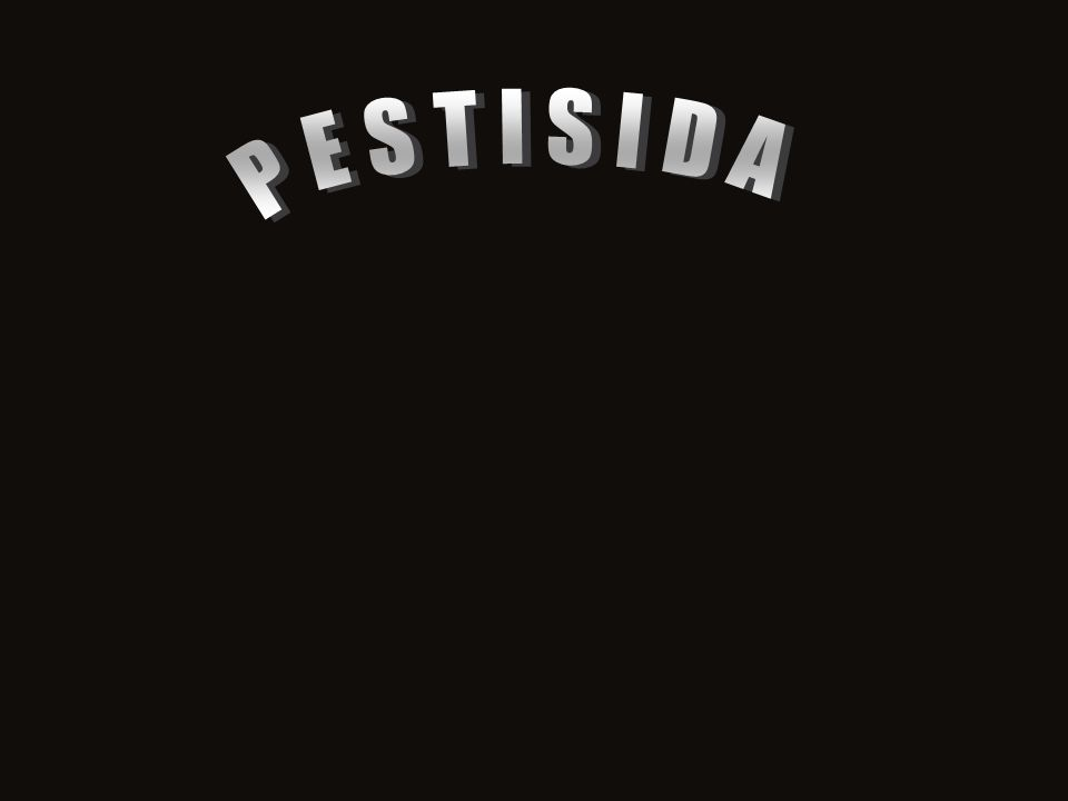 PESTISIDA Pest - cide Organisme Pengganggu Tanaman (hama, patogen, gulma) -cida = Killer Asal kata