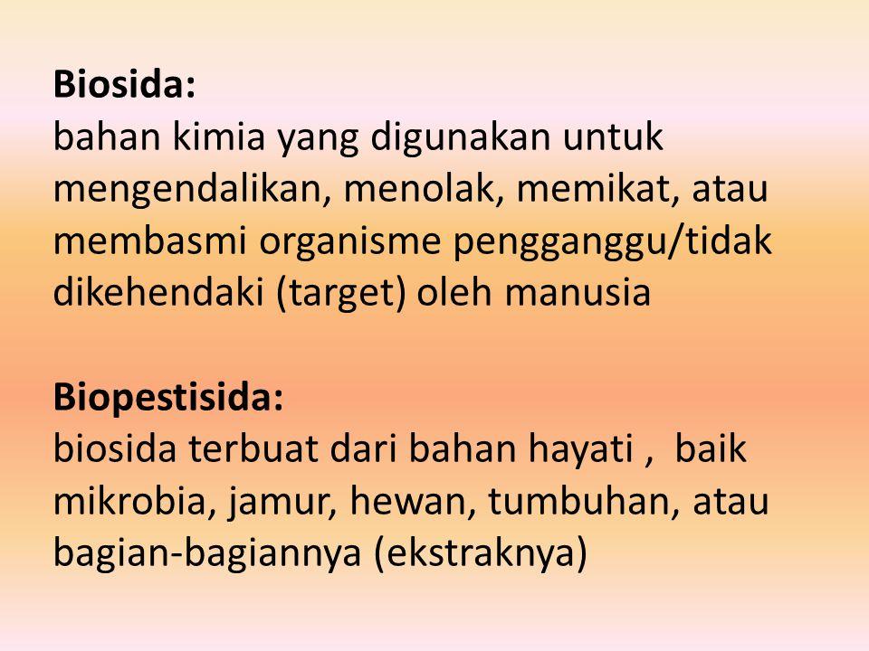 Biosida: bahan kimia yang digunakan untuk mengendalikan, menolak, memikat, atau membasmi organisme pengganggu/tidak dikehendaki (target) oleh manusia