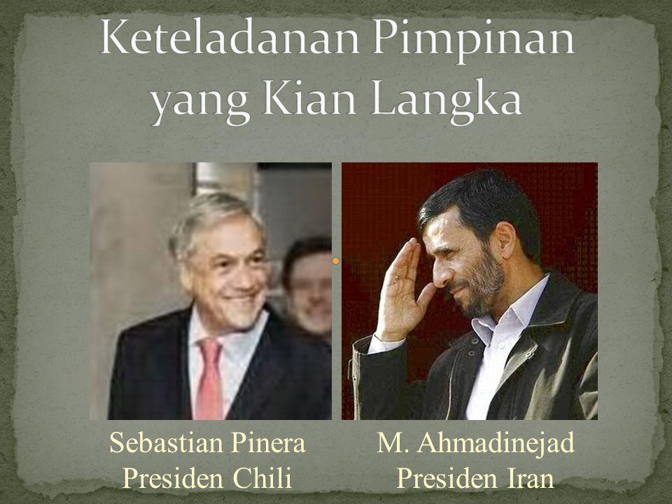 Sebastian Pinera Presiden Chili M. Ahmadinejad Presiden Iran