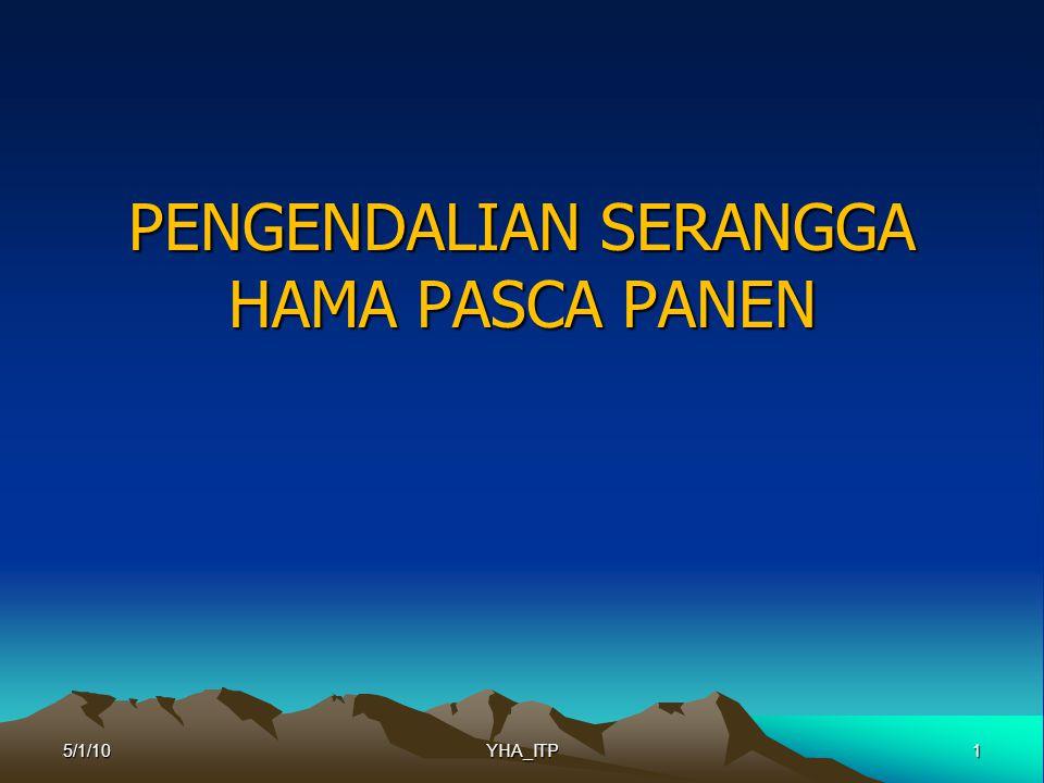 1 PENGENDALIAN SERANGGA HAMA PASCA PANEN 5/1/10YHA_ITP