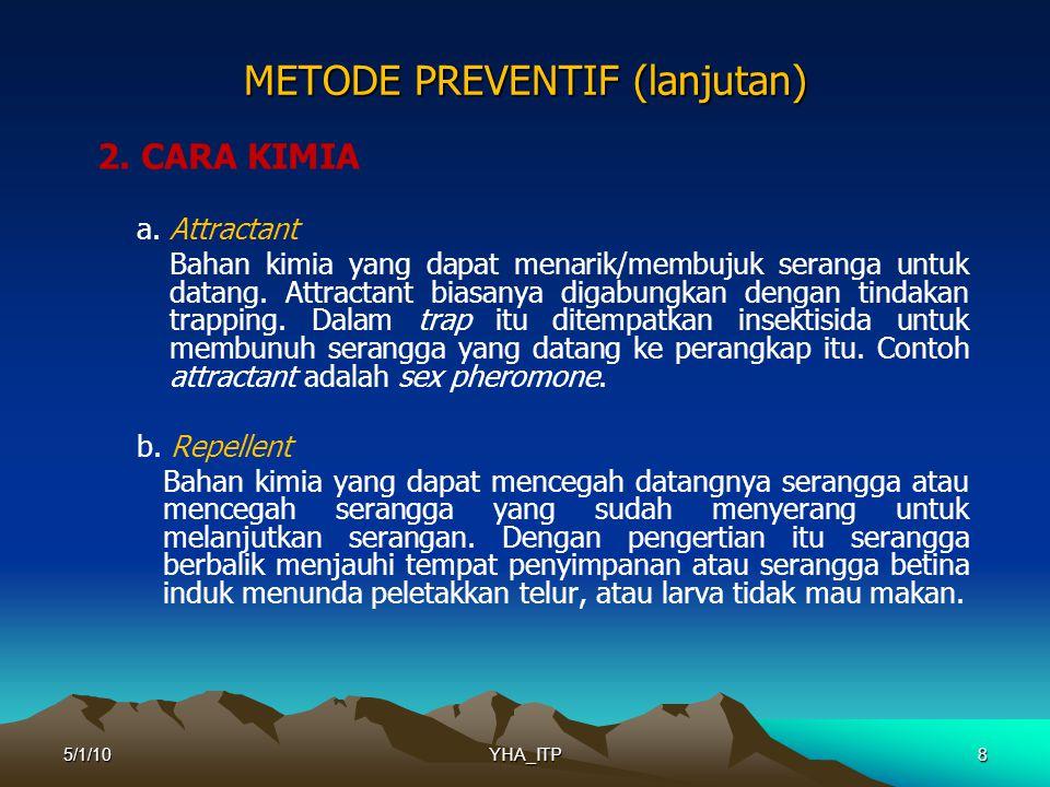 8 METODE PREVENTIF (lanjutan) 2.CARA KIMIA a.