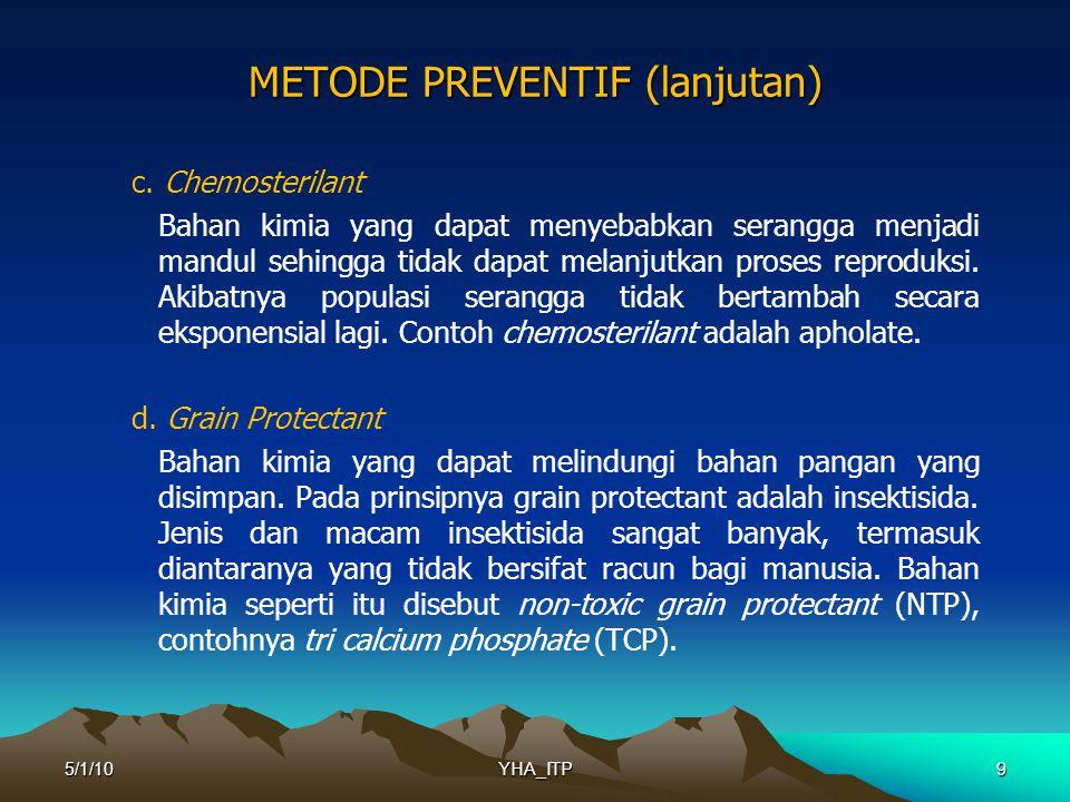 9 METODE PREVENTIF (lanjutan) c.