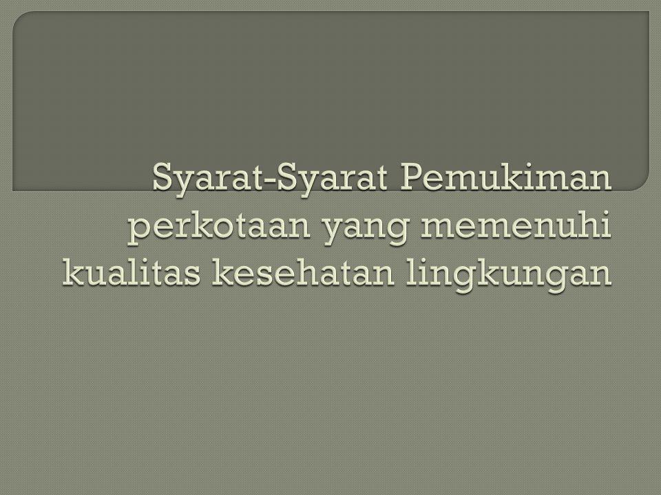 1.Lokasi 2. Sarana Air Bersih 3. Kualitas udara, kebisingan, dan getaran 4.