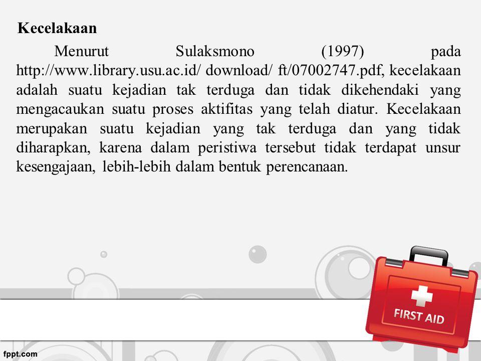 Kecelakaan Menurut Sulaksmono (1997) pada http://www.library.usu.ac.id/ download/ ft/07002747.pdf, kecelakaan adalah suatu kejadian tak terduga dan ti