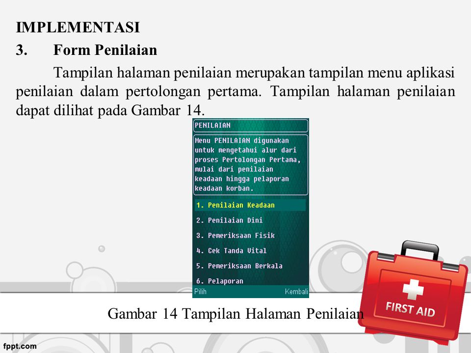 IMPLEMENTASI 3.Form Penilaian Tampilan halaman penilaian merupakan tampilan menu aplikasi penilaian dalam pertolongan pertama. Tampilan halaman penila